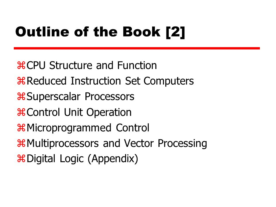 Outline of the Book [2] CPU Structure and Function